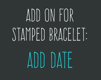 Add On for Stamped Bracelet: Add a Date
