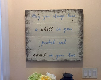 May you always have a shell in your pocket and sand in your toes, Wood Sign, Wall Hanging