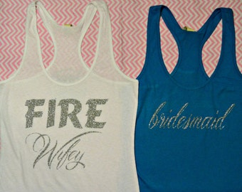 Firefighter Wife/Bride to be! Bridal Party Shirts