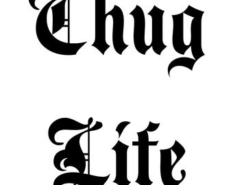 Thug Life - Wall Art Stencil Reusable Mylar, wall art, small to large stencils up to 19.5 x 27.5 inches.