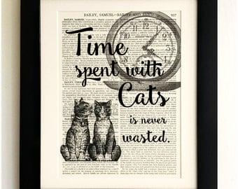 ART PRINT on old antique book page - Cat Quote, Time spent with Cats is never wasted, Vintage Art Print, Encyclopaedia Dictionary Page