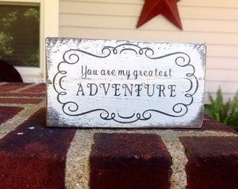 You are my greatest adventure - handmade rustic box sign