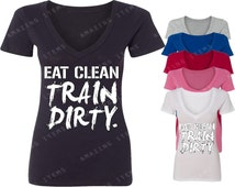 Eat Clean Train Dirty Women's V-neck Funny Gym Shirts