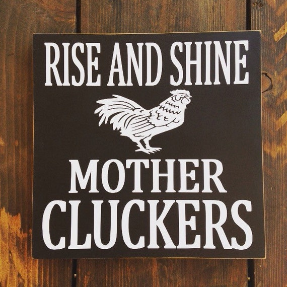 rise and shine mother cluckers kitchen wall art custom home. Black Bedroom Furniture Sets. Home Design Ideas