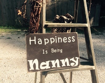 Happiness is being Nanny. Wooden sign for a Grandmother.