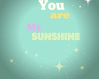 You are my Sunshine P