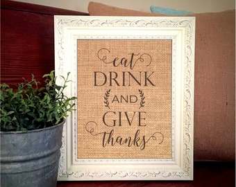 Burlap Print Eat Drink And Give Thanks Sign Happy Fall Autumn Wall Hanging