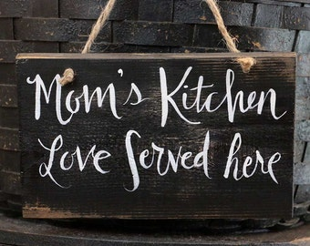 Kitchen Sign, Mom's Kitchen Sign, Love Served Here, Gifts for Mom, Rustic Kitchen Decor, Reclaimed Wood Sign, Hand lettered Sign, Small Sign