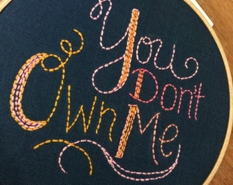 """You don't own me 7"""" Hoop Embroidery"""