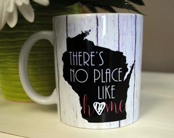 "State Mugs, State Gifts, State Coffee Mugs, Coffee Mug, Custom Mugs, Unique Coffee Mugs, Cute Mugs, Coffee Cup - ""theres no place like home"