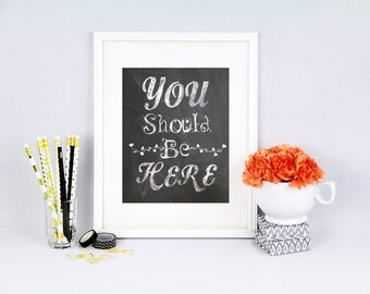 Love printable,You should be here, Chalkboard nursery printable, digital file, chalkboard nursery, printable wall art