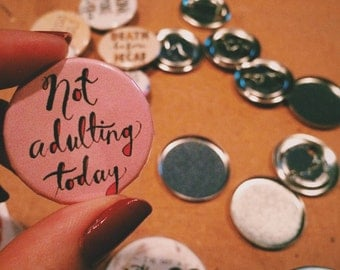 Not Adulting Today Button