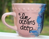 "Handmade ""In Oceans Deep, Where Feet may Fail"" Watercolor Mug Coffee Mug"