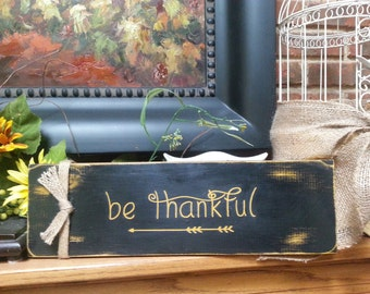 Be Thankful sign - Hand painted wood sign