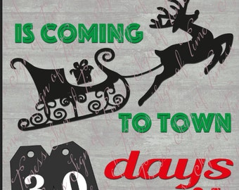 Christmas, Countdown, Advent, SVG, DFX, PNG, Eps, Cricut, Silhouette, Cameo, Vinyl, Christmas svg, Santa Clause, is Coming to Town, Santa