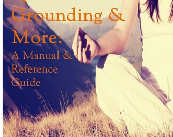 Spiritual Grounding & More: A Manual and Reference Guide E-Book