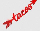 Tacos Arrow Laser cut woo...
