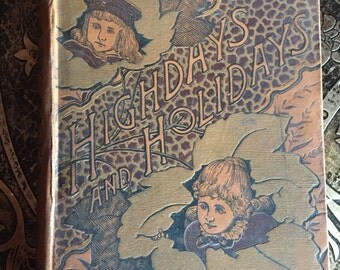 Highdays & Holidays, Illustrated, 1890, Victorian Children's Magazine