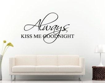 Always Kiss Me Good Night Words Sleep Quote Citation Saying Bedroom Sleeping Room Wall Decal Vinyl Sticker Mural Room Decor L1159