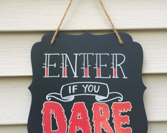Enter If You Dare chalkboard sign