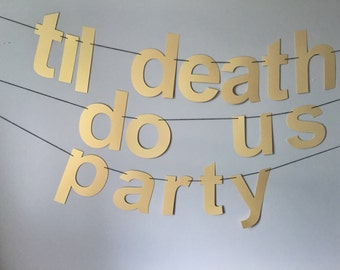 Til Death Do Us Party Banner, Bachelorette Party Decor, Photo Booth Props, Wedding Photo Booth, Wedding Shower, New Years Eve Banner