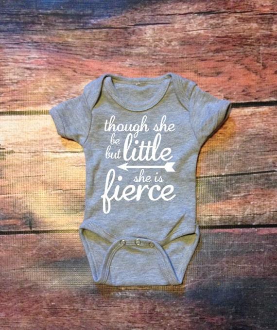 Though she be but little she is fierce onesie