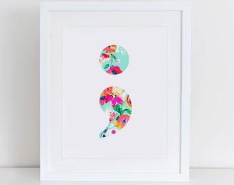 Semicolon Art Print,  Instant Download, Printable Home Decor, Tropical Print, Semicolon Wall Decor, Semicolon Printable