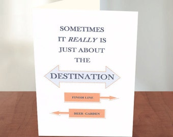 Funny Card for Runners, The Destination, Greeting Card, Gift for a runner, Funny running quote, Marathon card, Good Luck, Congrats