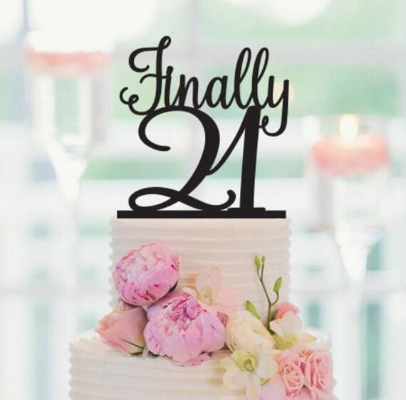 21st Birthday Cake Topper FINALLY 21 Birthday By