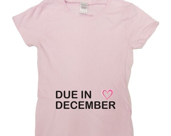 Due In December (Any Month) Custom Shirt Pregnancy T-Shirt Pregnancy Announcement TShirt Pregnancy Reveal New Baby Gift For New Mom - SA438