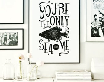 Only Fish In The Sea Poster, Print, Wall Art, Wall Prints, Typography Print, Wall Decor, Home Decor, Decor, Decoration, Interior Design