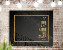 "Adventure Typography Quote, ""Go Out And Paint The Stars"" Vincent Van Gogh Quote, Inspirational Artist Quote Printable Gold Typographic Print"