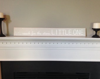 Reach For the Stars, Little One Nursery Sign