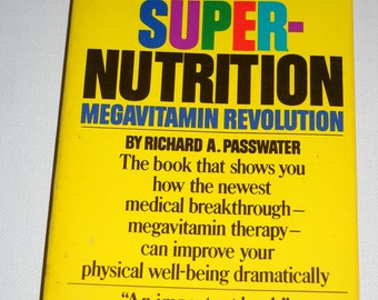 1976 Super - Nutrition Megavitamin Revolution by Richard A. Passwater Vintage paperback book