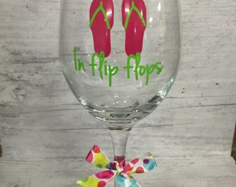 Life is Better in Flip Flops Wine Glass