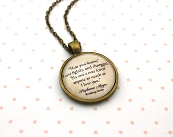 Twilight, Breaking Dawn, Edward Cullen 'As Much As I Love You', Stephanie Meyer Quote Necklace or Keychain