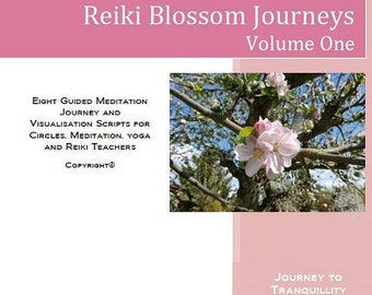 Reiki Blossom Journeys Script Book (Volume One) Meditation