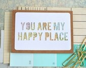 Romantic Greeting Card - Paper Anniversary - Boyfriend Card - Girlfriend Card - You Are My Happy Place
