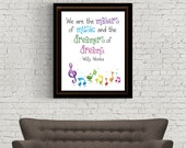 We are the Makers of Music and the Dreamers of Dreams - Willy Wonka - Digital Art - Instant Download