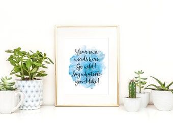 Watercolor Custom Quote Print / Custom 11x14 Print / 5x7, 8x10, 13x19 / Blue Watercolor Print / Watercolor Quote Print / Custom Friend Gift