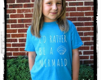 I'd Rather be a Mermaid skinny font Toddler Tee shirt t shirt screenprint Choose Size and color