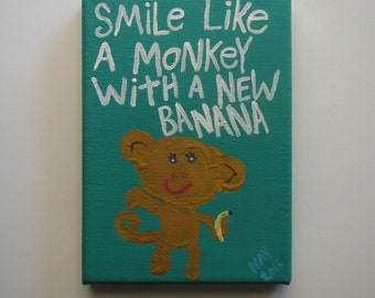 Smile Like A Monkey With A New Banana Original Word Art Painting on Canvas