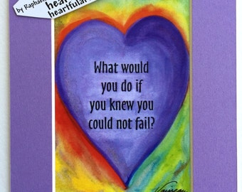 WHAT Would YOU DO 5x7 Inspirational Quote Motivational Positive Thinking Encouragement Family Friends Heartful Art by Raphaella Vaisseau