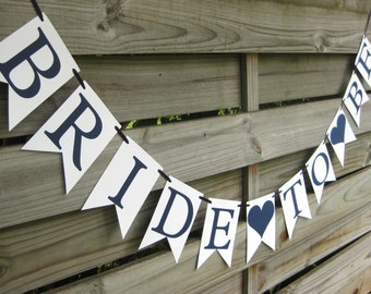 Bride To Be banner - Bridal Shower Decoration in Custom Colors