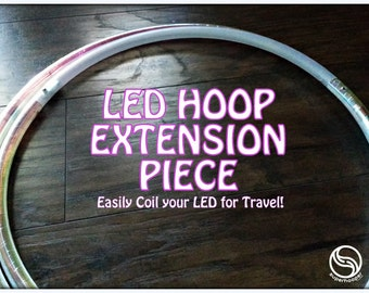 LED Extension Piece - Easily Coil down your LED Hoop for Travel!