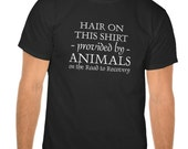 Hair on Shirt by Animals on the Road to Recovery, Custom Tshirt -  Adult Tee T-Shirt - Veterinarian, Vet Tech, Wildlife Rehab, Rescue Gift