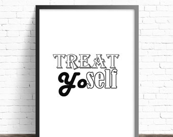 Treat Yoself, Parks Recreation, DIY DIGITAL DOWNLOAD, Yo Self, Quote Funny, Parks & Rec, Wall Art, Aziz Ansari, donna meagle, tom haverford