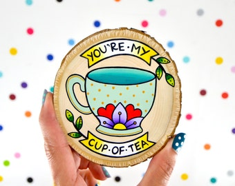 you're my cup of tea / mini painting on wood slice teacup / sweet whimsical quirky art