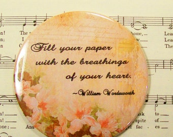 William Wordsworth Literary Magnet Fill Your Paper with the Breathings of Your Heart, 3.5 Inch Magnet Gift for Writers