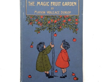 The Magic Fruit Garden. Sweet turn-of-the-century illustrated children's book by Suffragette Marion Wallace Dunlop.